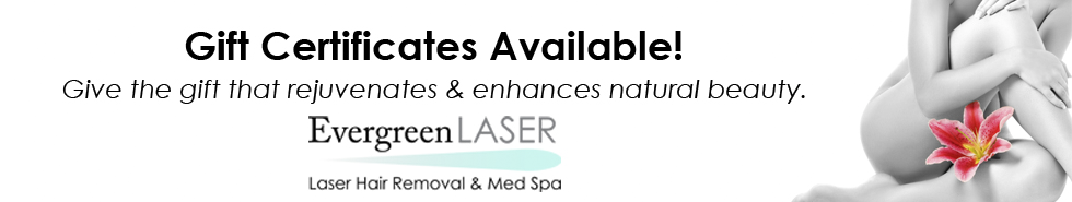 Gift Certificates Available at Evergreen Laser