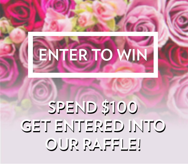Spend $100 and enter to win big in our raffle!